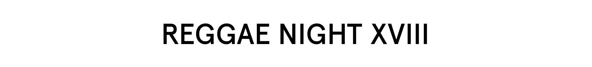 Reggae Night XVIII
