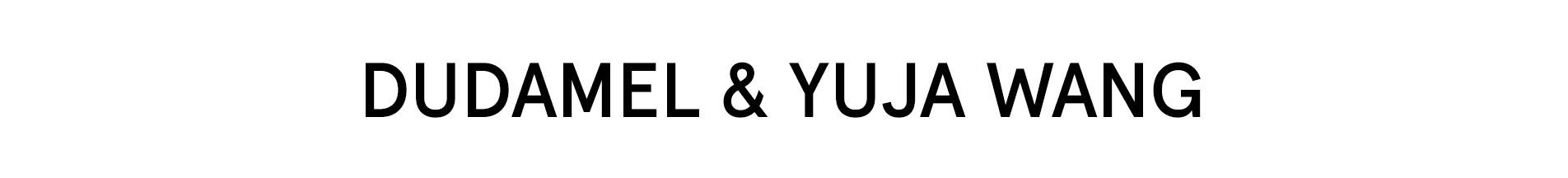 Dudamel & Yuja Wang