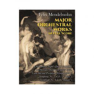 Mendelssohn: Major Orchestral Works in Full Score (Score)